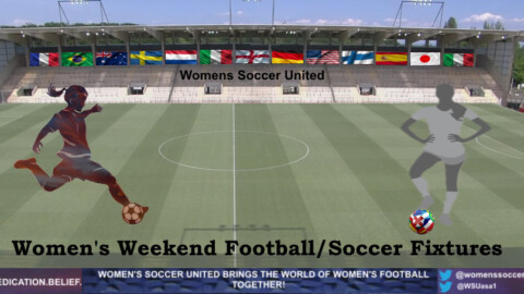Women's Football Fixtures – The Women's Soccer Weekend Matches 4th and 5th September 2021